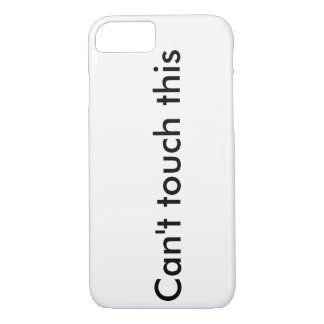 """""""Can't touch this"""" mobile phone covering iPhone 8/7 Case"""