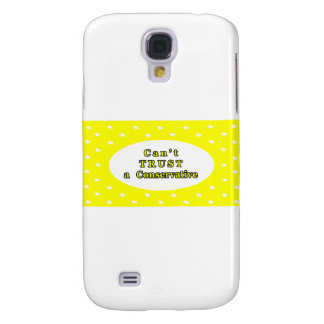 Can't TRUST a Conservative Yellow Stars The MUSEUM Galaxy S4 Cover