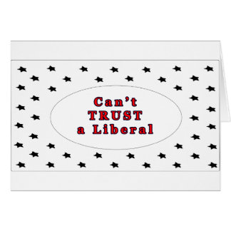 Can't TRUST a Liberal White Stars The MUSEUM Zazzl Card