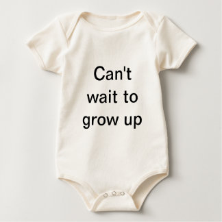 Can't wait to grow up baby bodysuit
