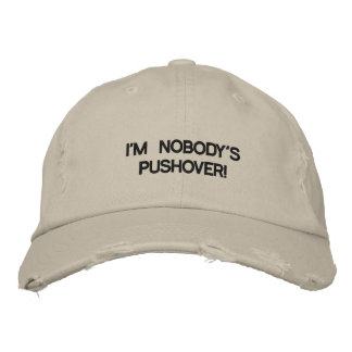 Cap with I'M NOBODY'S PUSHOVER! on it. Embroidered Baseball Cap