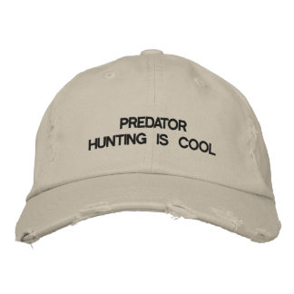 Cap with PREDATOR HUNTING IS COOL on front. Embroidered Hat