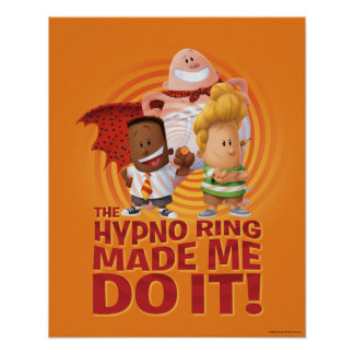 Captain Underpants | The Hypno Ring Made Me Do It Poster