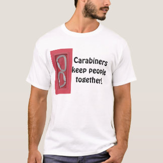 Carabiners keep people together T-Shirt