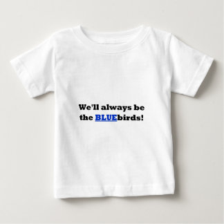 Cardiff City - We'll always be the BLUEbirds Baby T-Shirt