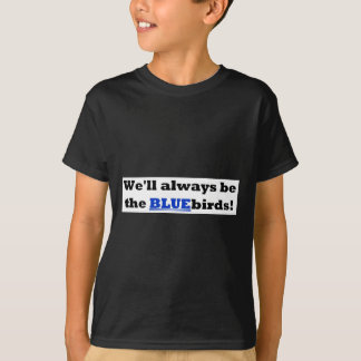 Cardiff City - We'll always be the BLUEbirds T-Shirt