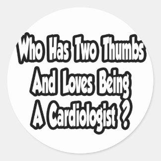 Cardiologist Joke...Two Thumbs Round Sticker