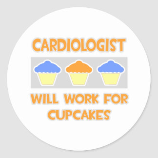 Cardiologist ... Will Work For Cupcakes Round Sticker