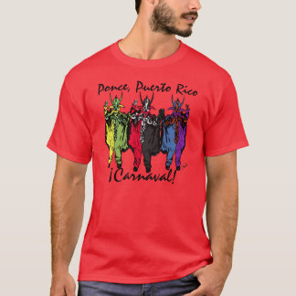 ¡Carnaval! Ponce, Puerto Rico T-Shirt