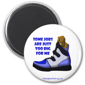 Cartoon beagle in big shoe, job is too big for me 6 cm round magnet