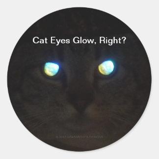 Cat Eyes Glow, Right? Round Sticker