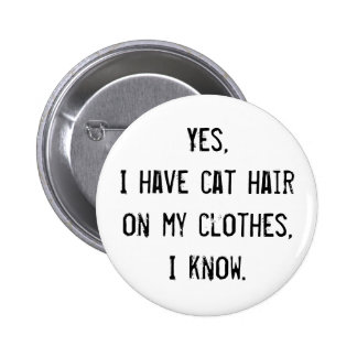 Cat Hair Awareness Button
