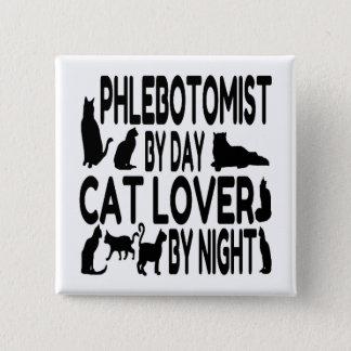 Cat Lover Phlebotomist 15 Cm Square Badge