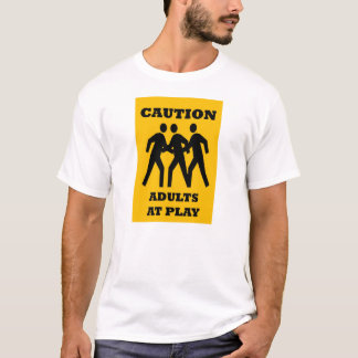 Caution Adults at Play Funny T-Shirt