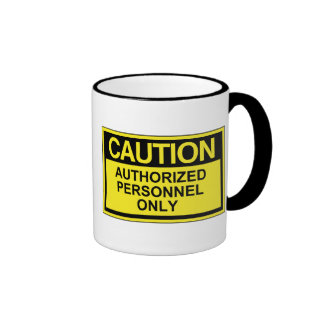 Caution Authorized Personnel Only Mug