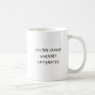 caution, CAUTION:  CRABBY WHEN NOT CAFFEINATED. Basic White Mug