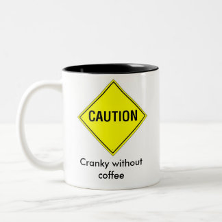 CAUTION Cranky without coffee Two-Tone Mug