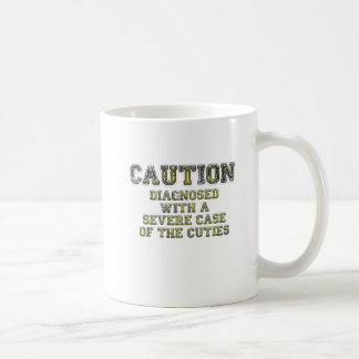 Caution Diagnosed with a Severe Case of the Cuties Coffee Mug