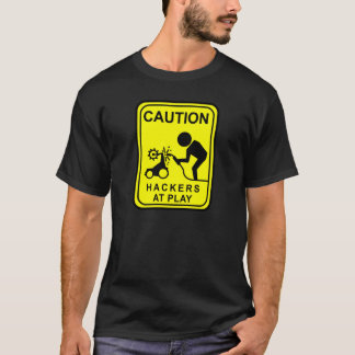 Caution Hackers at Play -welding bot T-Shirt