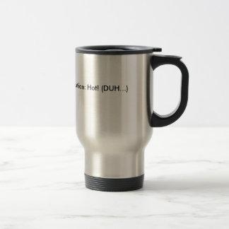 Caution: Hot (DUH...) Stainless Steel Travel Mug