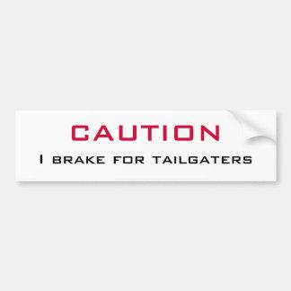 CAUTION   I Brake for Tailgaters Bumper Sticker