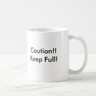 Caution!!Keep Full! Mugs