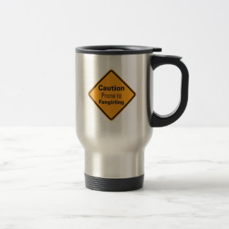 Caution Prone to Fangirling Travel Mug
