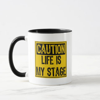Caution Sign- Life Is My Stage Yellow/Black Mug