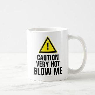 Caution Very Hot Blow Me Coffee Mugs