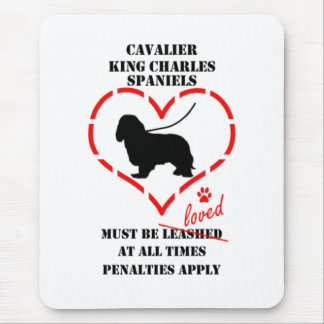 Cavalier King Charles Spaniels Must Be Loved Mouse Pad