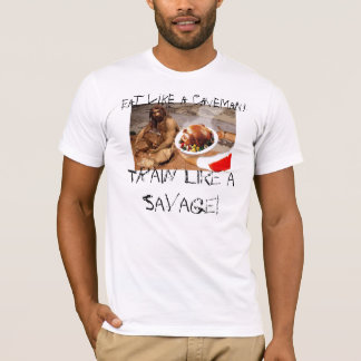 caveman-diet, Eat like a Caveman!, Train like a... T-Shirt