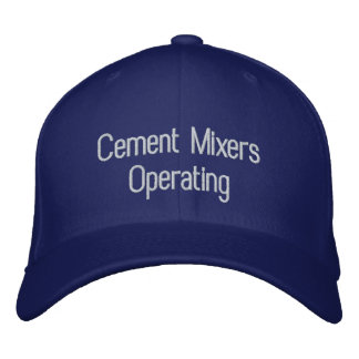 CEMENET MIXERS OPERATING EMBROIDERED CAP