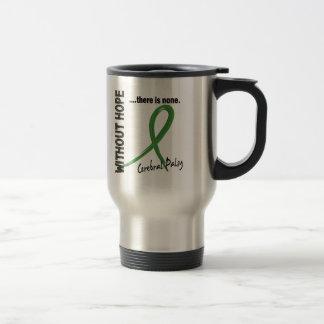 Cerebral Palsy Without Hope 1 Mug