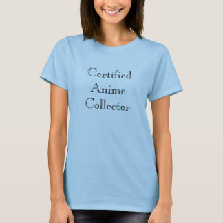 Certified Anime Collector T-Shirt