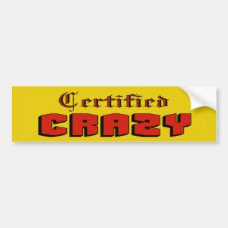 Certified Crazy Bumper Sticker