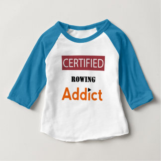 Certified Rowing Addict Baby T-Shirt