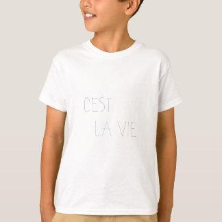 C'est La Vie - That's Life T-Shirt