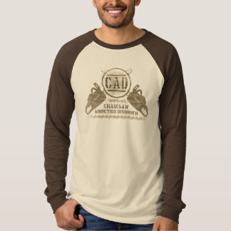 Chainsaw Addiction Disorder shirt