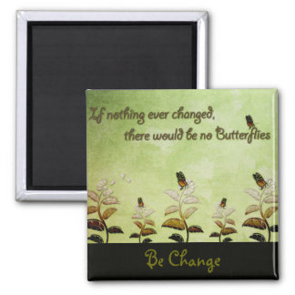 Change Butterfly Quote Magnet