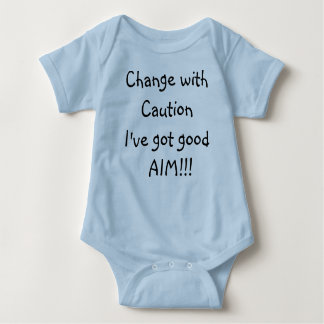 Change with CautionI've got good  AIM!!! Baby Bodysuit