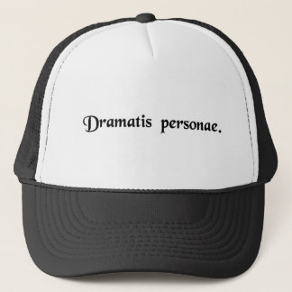 Characters of the play. trucker hat