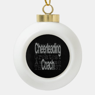 Cheerleading Coach Extraordinaire Ceramic Ball Christmas Ornament