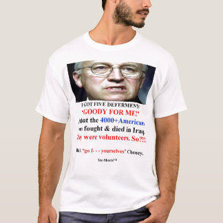CHENEY AT HIS BEST T-Shirt