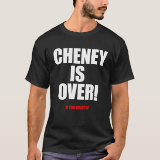 Cheney is over whitebred T-Shirt