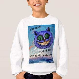 Cheshire Cat: We're All Mad Here! (Wonderland) ~ Sweatshirt