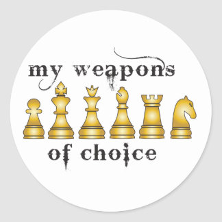 chess, my weapon of choice classic round sticker
