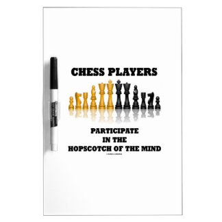 Chess Players Participate In The Hopscotch Of Mind Dry Erase Board