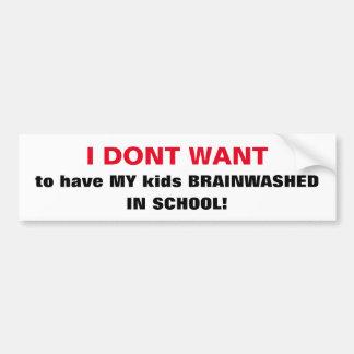 CHIC BUMPERSTICKER_'BRAINWASHED KIDS IN SCHOOL.. BUMPER STICKER