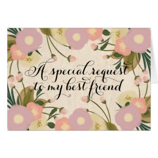 Chic Floral Best Friend Will You Be My Bridesmaid Card
