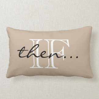 "CHIC PILLOW_""IF_then..."" BRAIN TEASER Lumbar Cushion"